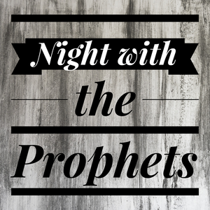 Night with the Prophets - 4/23/19
