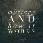 Mystery and How it Works - 3/9/18