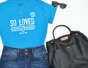 So Loved T shirt: For God so loved the world....