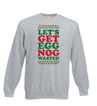 Let's Get Egg Nog Wasted - Funny Christmas Jumper