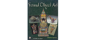 Found Object Art<br>By Dorothy Spencer