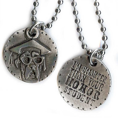 Smarter Than Your Honor Student Pendant