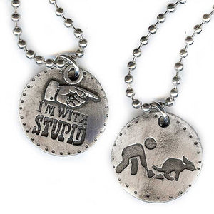 """ I'm With Stupid"" Necklace"