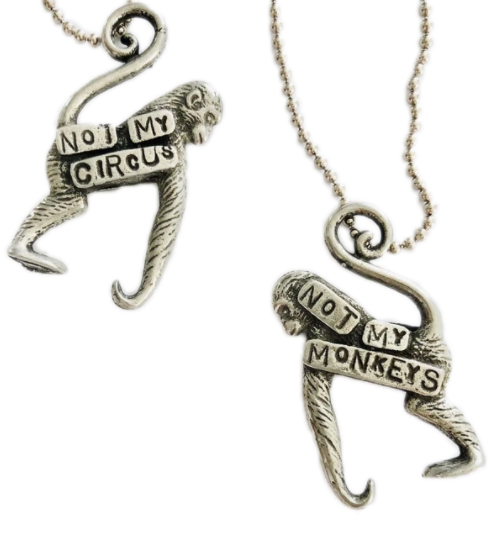 Not My Monkeys, Not My Circus Pendant