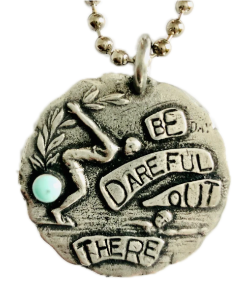 Be Dareful Out There Pendant