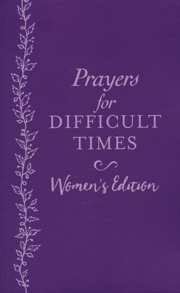 Prayers for Difficult Times Women's Edition: When You Don't Know What to Pray - KI Gifts Christian Supplies