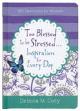 Too Blessed to Be Stressed... Inspiration for Every Day (Debora M. Coty) - KI Gifts Christian Supplies