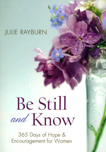 Be Still and Know: 365 Days of Hope & Encouragement for Women - KI Gifts Christian Supplies