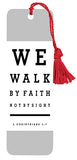 We Walk By Faith Not - Versemark - KI Gifts Christian Supplies