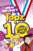 Sarah & Josie's Topz 10 Heroes of the Bible - KI Gifts Christian Supplies