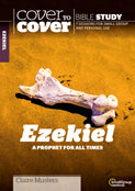 Cover to Cover : Ezekiel - A Prophet For All Times - KI Gifts Christian Supplies