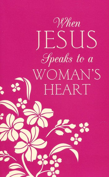 When Jesus Speaks to a Woman's Heart: Inspiration for Your Soul - KI Gifts Christian Supplies
