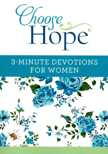 Choose Hope: 3-Minute Devotions for Women - KI Gifts Christian Supplies