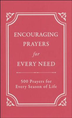 Encouraging Prayers for Every Need (Rebecca Currington) - KI Gifts Christian Supplies