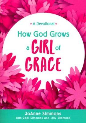 How God Grows a Girl of Grace: A Devotional - KI Gifts Christian Supplies