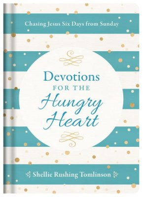 Devotions for the Hungry Heart: Chasing Jesus Six Days from Sunday - KI Gifts Christian Supplies