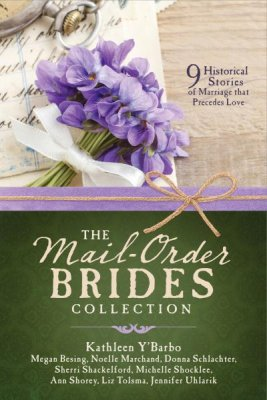 The Mail-Order Brides Collection: 9 Historical Stories of Marriage that Precedes Love - KI Gifts Christian Supplies