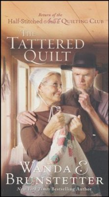 The Tattered Quilt (Wanda E. Brunstetter) - KI Gifts Christian Supplies
