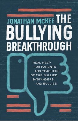 The Bullying Breakthrough (Jonathan McKee) - KI Gifts Christian Supplies