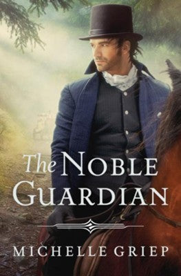 The Noble Guardian (Michelle Griep) - KI Gifts Christian Supplies