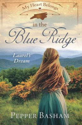 My Heart Belongs in the Blue Ridge: Laurel's Dream (Pepper Basham) - KI Gifts Christian Supplies