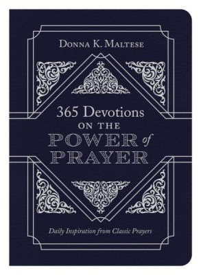 365 Devotions on the Power of Prayer ((Donna K. Maltese) - KI Gifts Christian Supplies