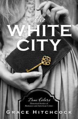 The White City (Grace Hitchcock) - KI Gifts Christian Supplies