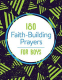 180 Faith-Building Prayers for Boys (Janice Thompson) - KI Gifts Christian Supplies