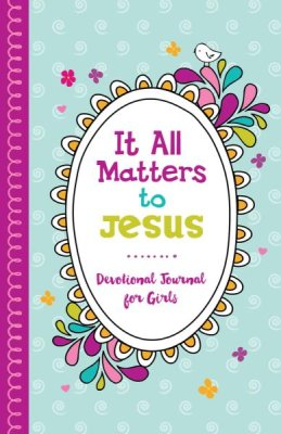 It All Matters to Jesus: Devotional Journal for Girls (JoAnne Simmons) - KI Gifts Christian Supplies