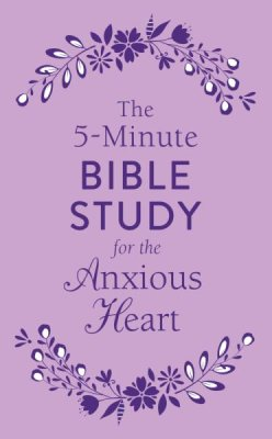 5-Minute Bible Study for the Anxious Heart (Patrice Lewis) - KI Gifts Christian Supplies