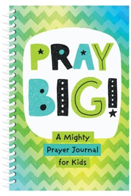 PRAY BIG! A Mighty Prayer Journal for Kids (JoAnne Simmons) - KI Gifts Christian Supplies