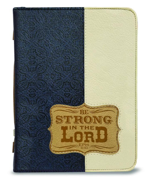 Bible Cover: Be Strong In The Lord Ephesians 6:10