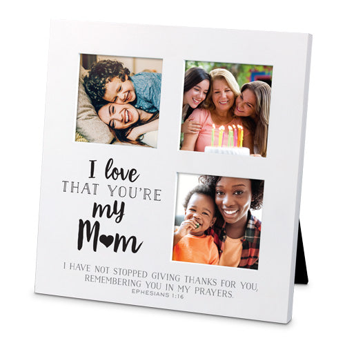 I Love That You're My Mom - Multi Photo Frame (Small) - KI Gifts Christian Supplies