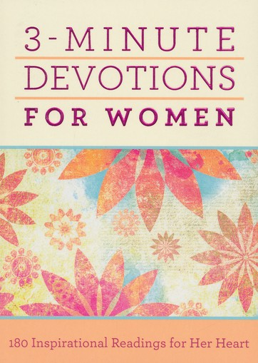 3-Minute Devotions for Women: 180 Inspirational Readings for Her Heart - KI Gifts Christian Supplies