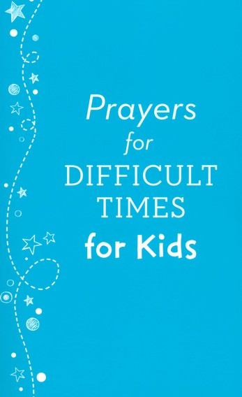 Prayers for Difficult Times for Kids - KI Gifts Christian Supplies