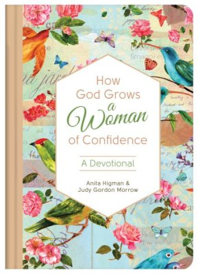How God Grows a Woman of Confidence: A Devotional (Anita Higman, Judy Morrow) - KI Gifts Christian Supplies