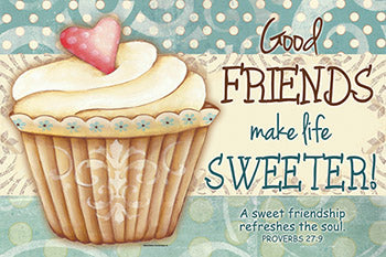 Small Poster : Good Friends Make Life Sweeter - KI Gifts Christian Supplies