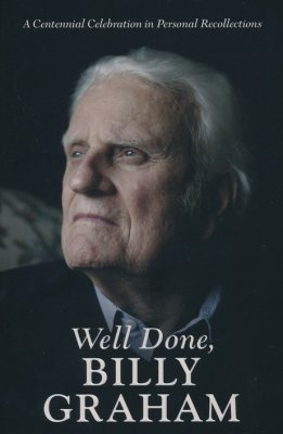 Well Done, Billy Graham (Jerushah Armfield, Aram & Boz Tchividjian) - KI Gifts Christian Supplies