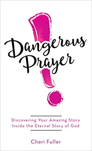 Dangerous Prayer (Cheri Fuller) - KI Gifts Christian Supplies