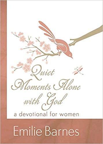 Quiet Moments Alone with God (Emilie Barnes)