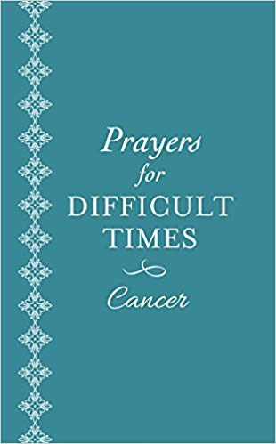Prayers for Difficult Times: Cancer (Ellyn Sanna) - KI Gifts Christian Supplies