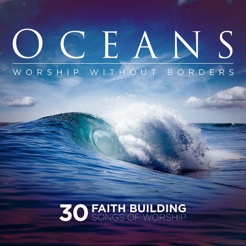 Oceans : Worship Without Borders 2CD - KI Gifts Christian Supplies