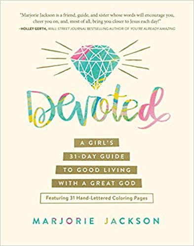 Devoted: A Girl's 31-Day Guide to Good Living with a Great God (Marjorie Jackson) - KI Gifts Christian Supplies
