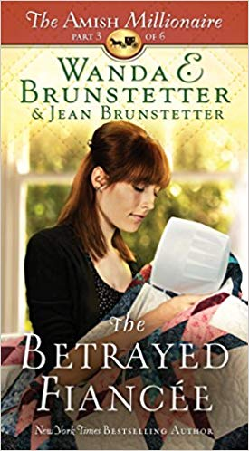 The Betrayed Fiancée: The Amish Millionaire Series #3 (Wanda E. Brunstetter) - KI Gifts Christian Supplies