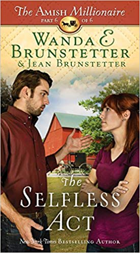 The Selfless Act: The Amish Millionaire Series #6 (Wanda E. Brunstetter) - KI Gifts Christian Supplies