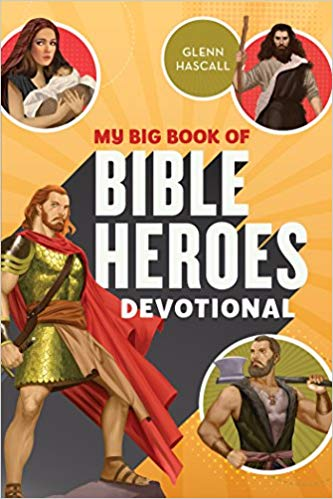 My Big Book of Bible Heroes Devotional (Glenn Hascall) - KI Gifts Christian Supplies