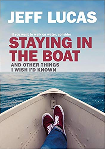 Staying In The Boat (Jeff Lucas)