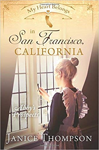 My Heart Belongs in San Francisco, CA: Abby's Prospects (Janice Thompson) - KI Gifts Christian Supplies