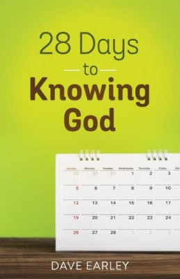 28 Days to Knowing God (Dave Earley) - KI Gifts Christian Supplies