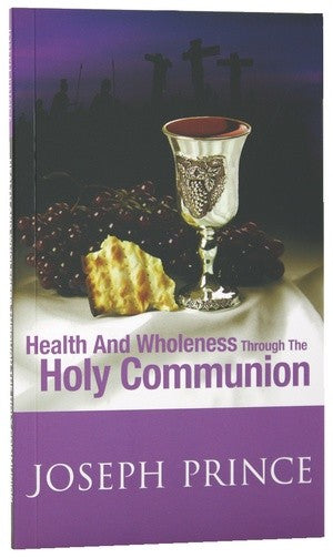 Health And Wholeness Through The Holy Communion MB - KI Gifts Christian Supplies